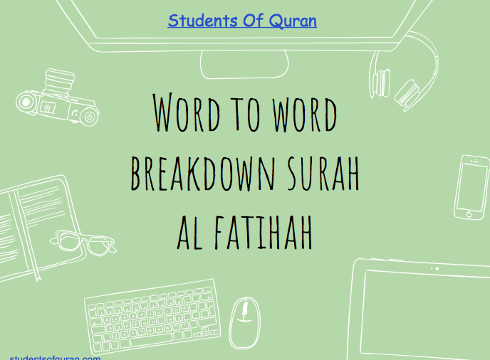 word-to-word-of-quran-breakdown-surah-al-fatiha-studentsofquran.com