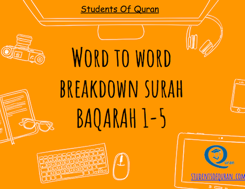 Word to Word of Quran – Presentation Baqarah 1-5