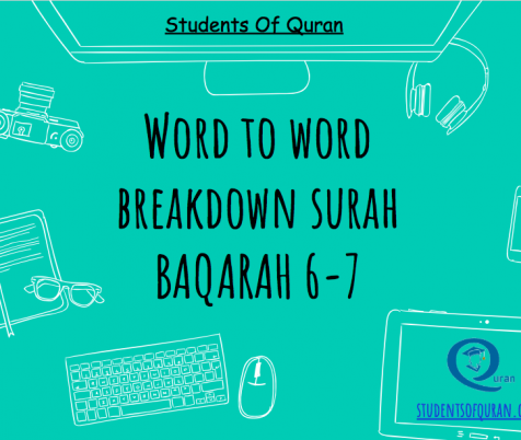 Word to Word of Quran – Presentation Baqarah 6 – 7