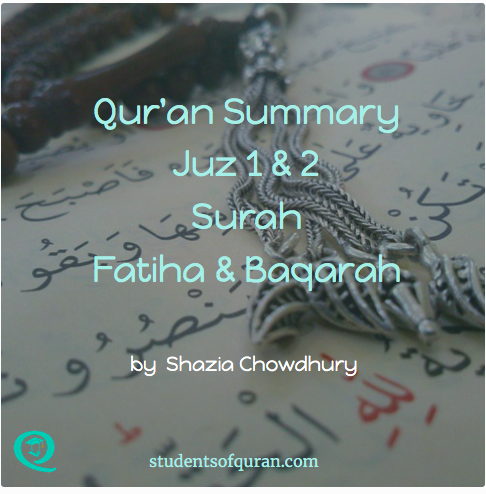Qur'an Summary - Juz 1 & 2 Surah Fatiha & Baqarah | Students