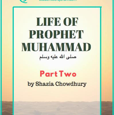 Life of Prophet Muhammad pbuh – Part 2