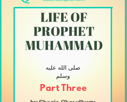 Life of Prophet Muhammad pbuh – Part 3