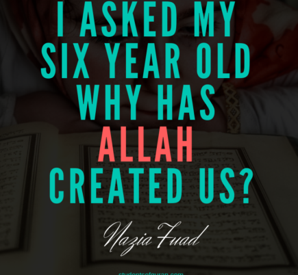 I Asked My Six Year Old Why Has Allah Created Us