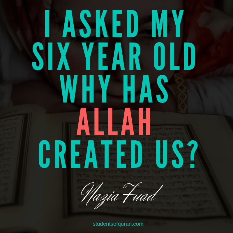 I-asked-my-six-year-old-why-has-Allah-created-us-studentsofquran.com