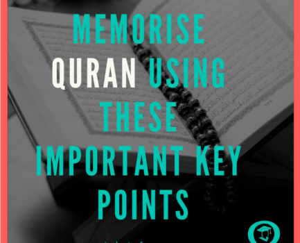 Memorise Quran Using These Important Key Points