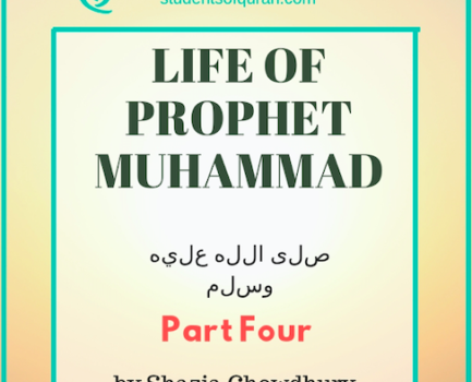 Life of Prophet Muhammad pbuh – part 4